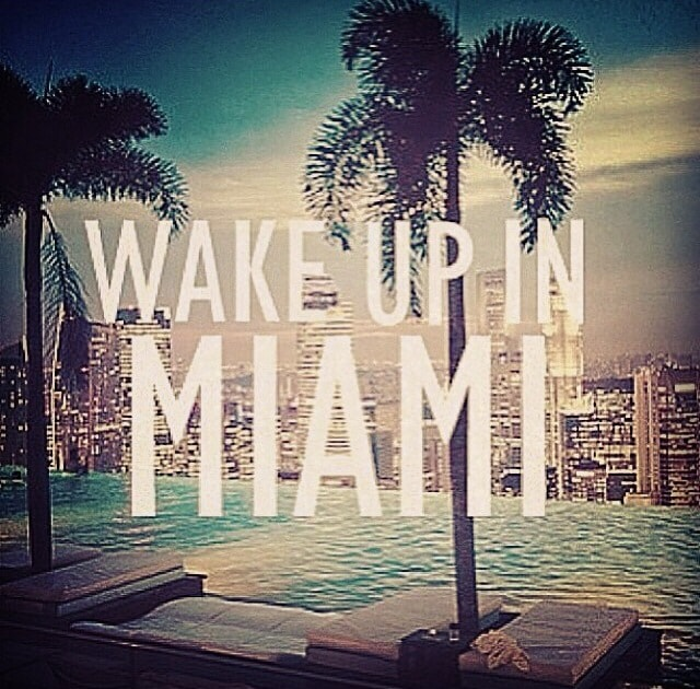 Wake up in Miami