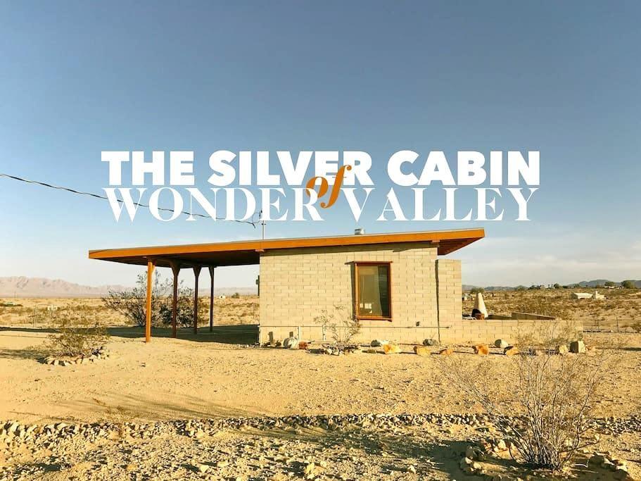 THE SILVER CABIN of WONDER VALLEY - Twentynine Palms