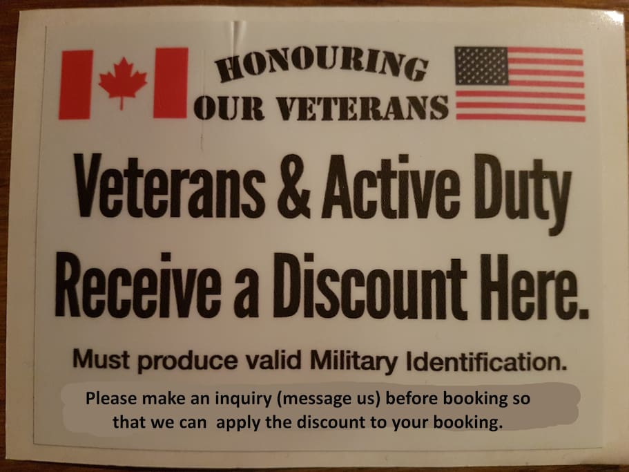 10% discount for Canadian AND American Veterans and Active Duty military. Thank you for your service!