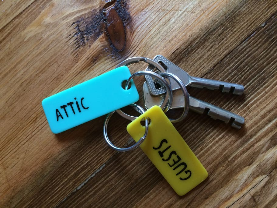 Here are your keys. One for the house and one to Your attic- apartment.