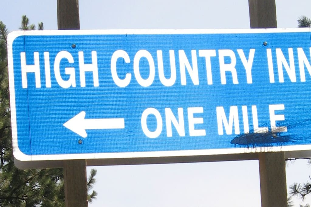 The High Country Inn is easy to find and well marked with signs from the highway.