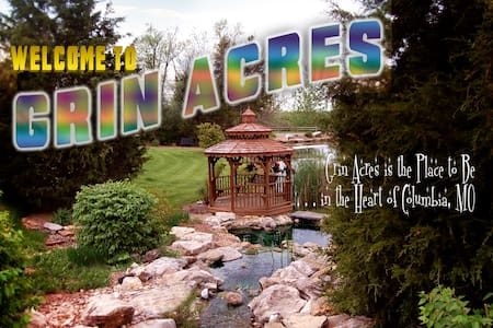 Grin Acres: the place to be in Columbia, Missouri!