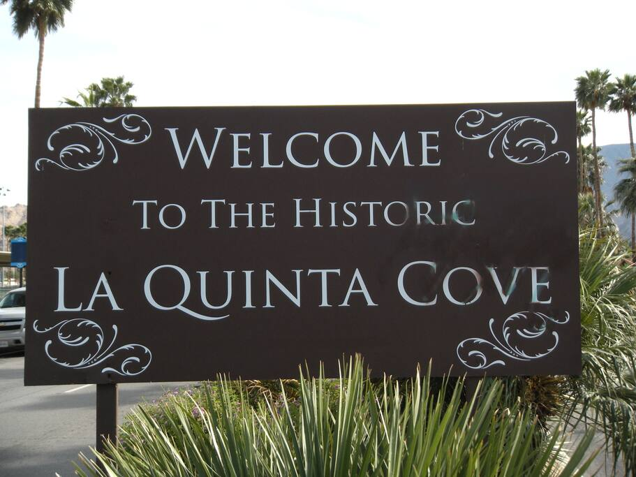 WELCOME! You are now entering the La Quinta Cove