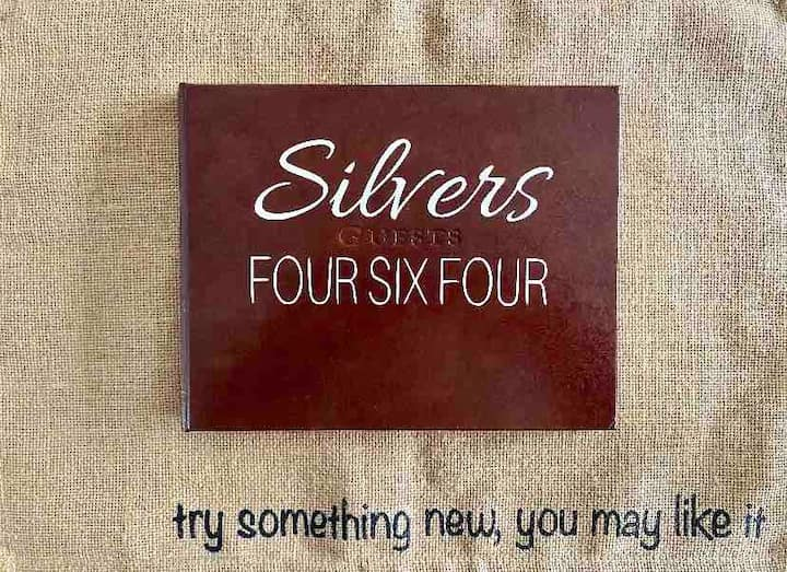 Silvers Four-Six-Four      *A home away from home*