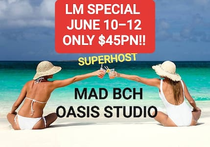 Mad Bch Oasis Studio**LM SPECIAL*JUNE 10-12$45PN