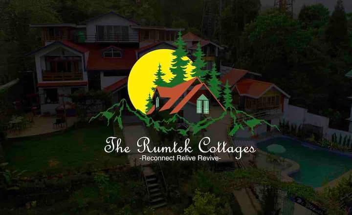 The Rumtek Cottages : Reconnect, Relieve, Revive.