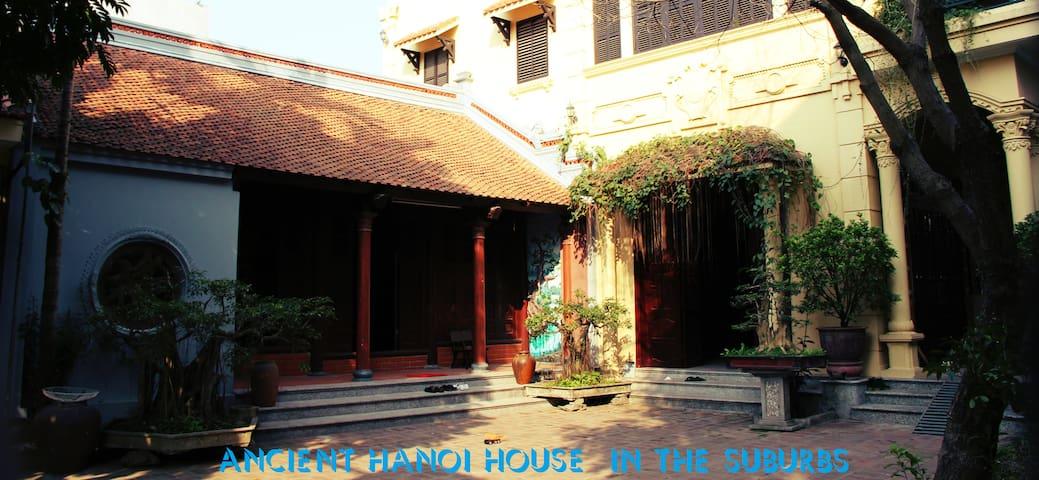 Ancient Hanoi House  in the suburbs