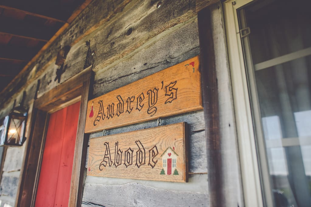 Audrey's Abode - the name was inspired by this old sign, made by a family friend for a cabin once owned by my grandparents near northern Michigan. Much inspiration for our project came from their home and is a tribute to them.
