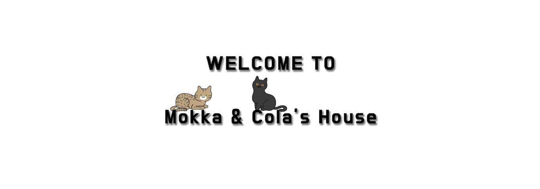 Mokka&Cola's House!