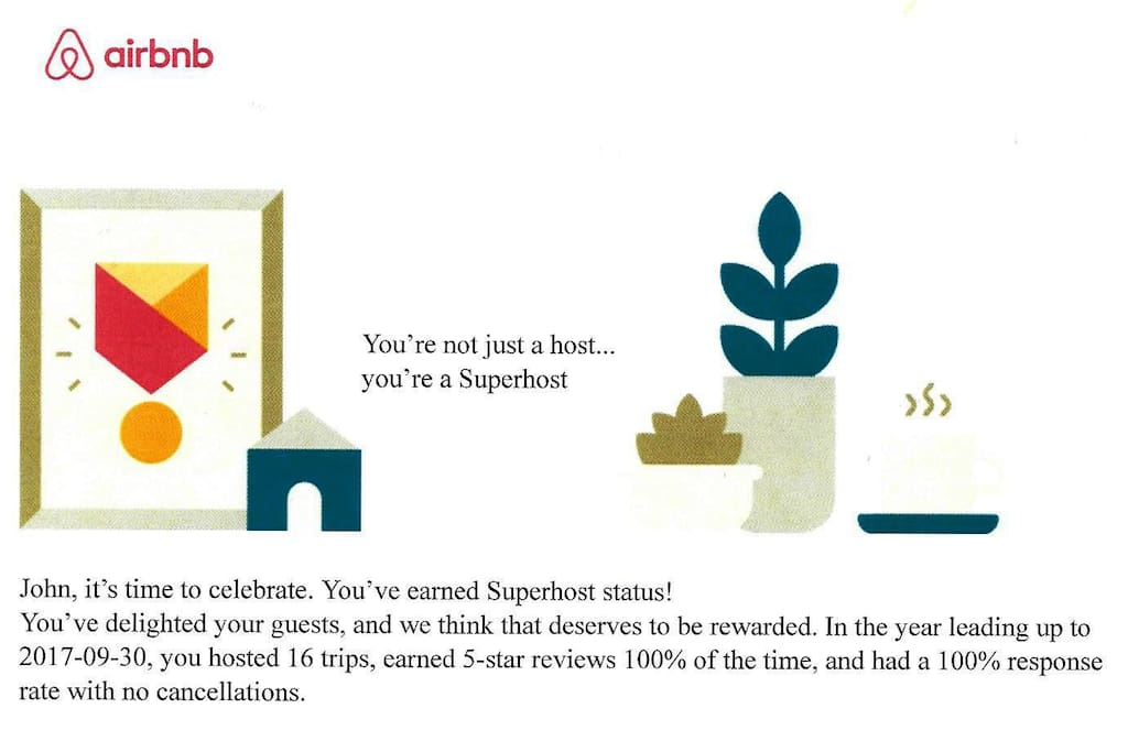 We are proud to have been given Airbnb SuperHost status as of October 2017. We will do our best to live up to this responsibility.