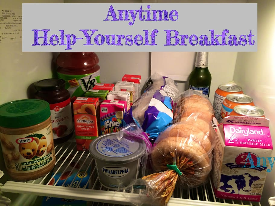 Complimentary Anytime-Breakfast, help yourself! Bagels and rice cakes (gluten free), healthy peanut butter, jam, cream cheese, milk for your coffee or tea. Juice (no sugar added) fruit and veggie. Fruit and oatmeal (packets) on the table. If you are dairy-free, let us know- we have almond milk too. Complimentary coffee is on the counter and tea is in your room with a snack upon arrival.  You don't have to get up at 7:30am to get breakfast after all! Just like home- waiting in the fridge for you until you're ready.