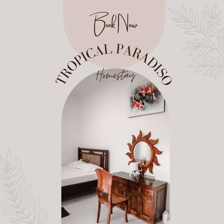 Tropical Paradiso Homestay