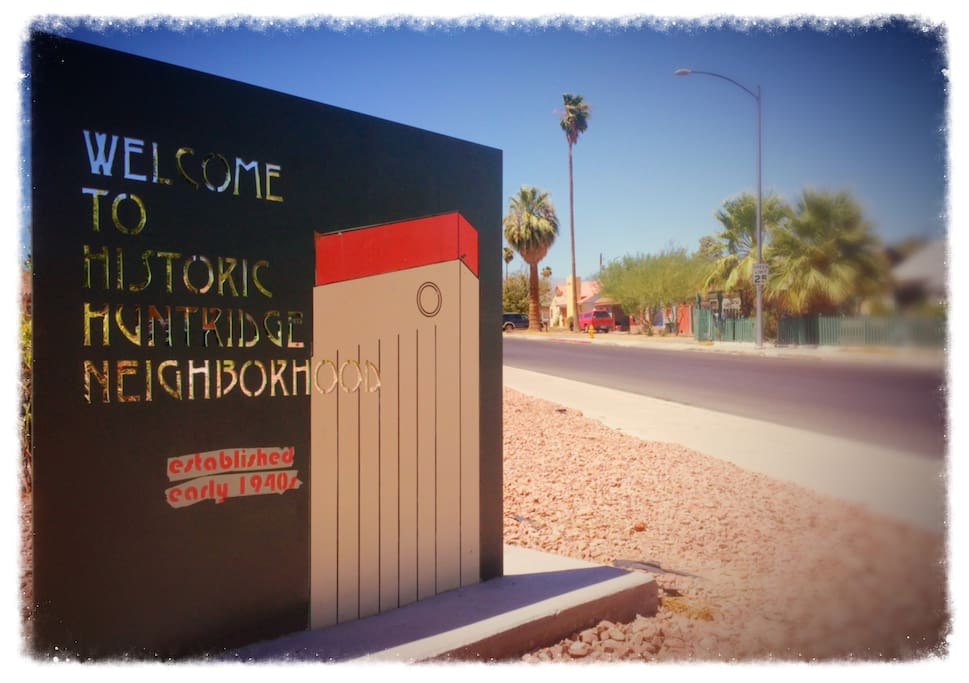 Located across the street from this sign, built in 1944.  Huntridge is the original neighborhood Vegas was built around, so we are close to everything, old and new!