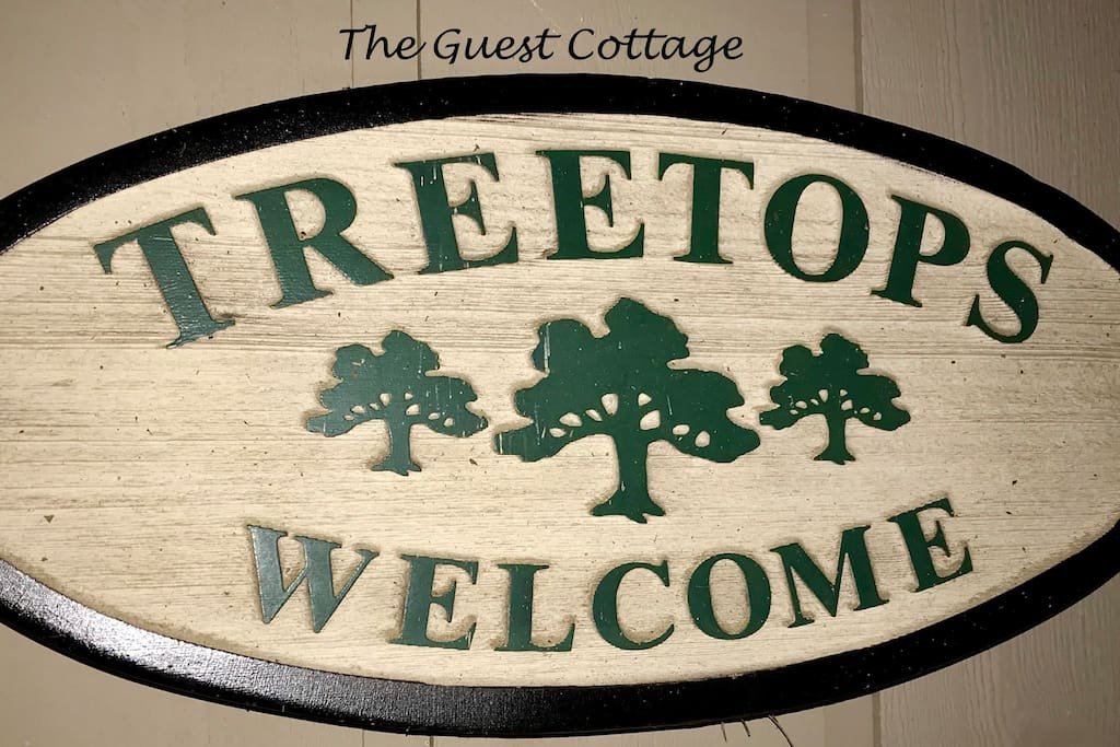 You will always feel welcome at our Treetops Guest Cottage.
