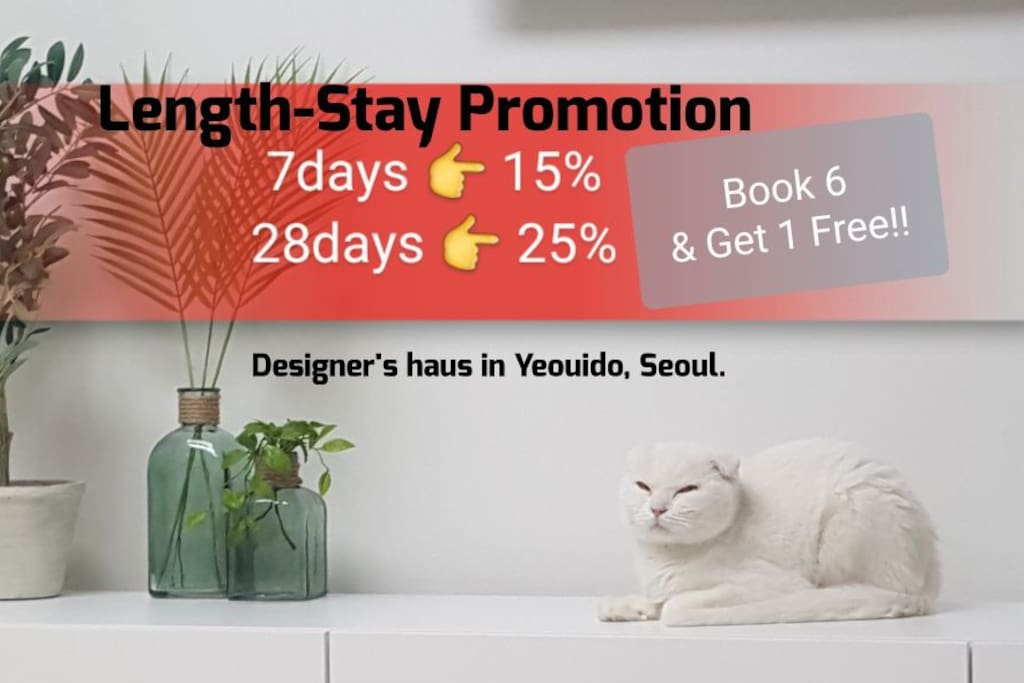 ※ Length-Stay Promo; • over 7days >> 15% off (6+1 Free!) • over 28days >> 25% off (3+1 Free!!!)