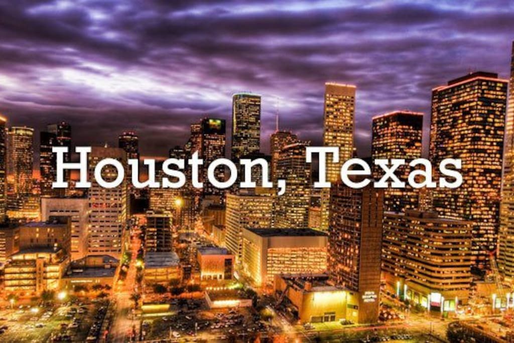 Welcome to the Greatest City in Texas, Houston!