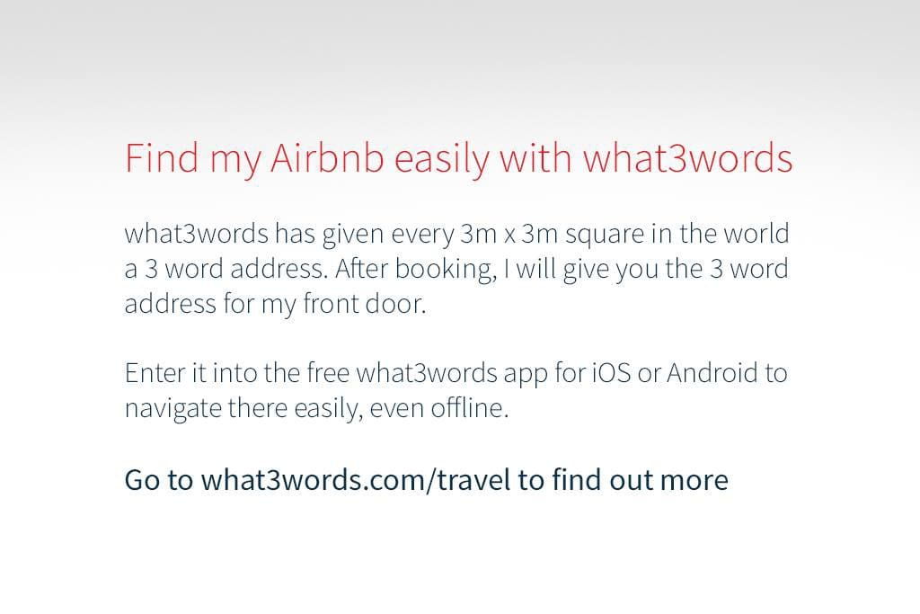 Once  you've  booked,  I'll  send  you  my  3  word  address  so  you  can  find   the  exact  entrance  using  the  free  what3words  app.