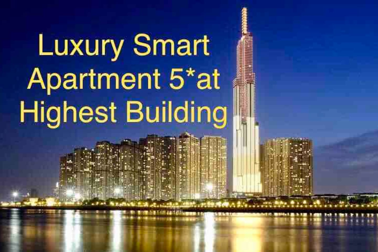 Luxury smart apartment at the highest building in Việt Nam!