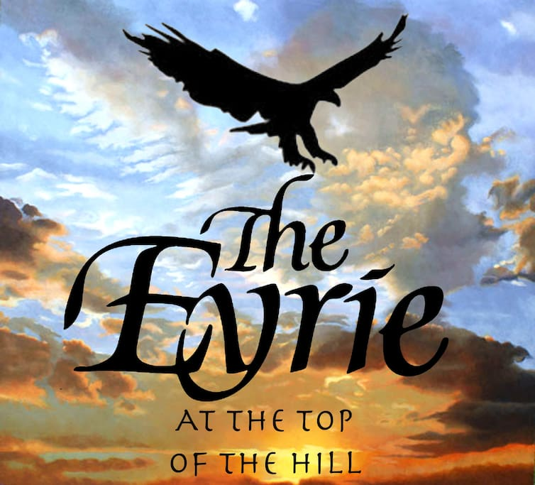 The EYRIE At The Top Of The Hill