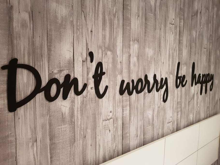 DON´T WORRY BE HAPPY :)