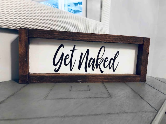 Get naked :)