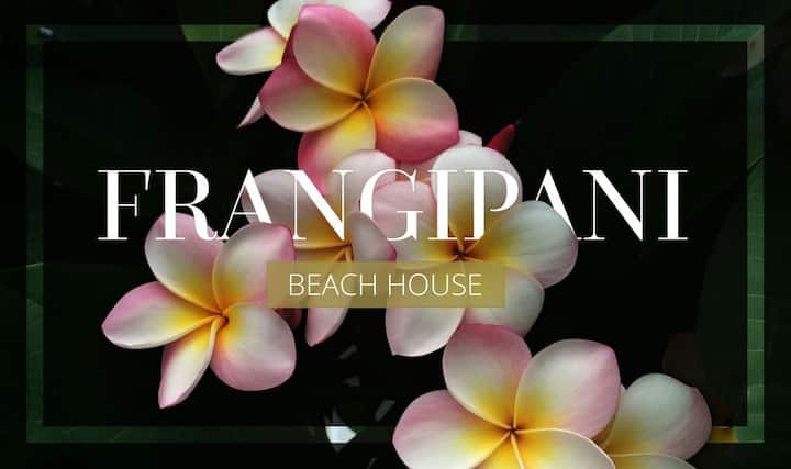 Frangipani beach house