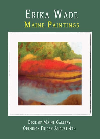 Now Showing- Paintings of Maine by Erika Wade
