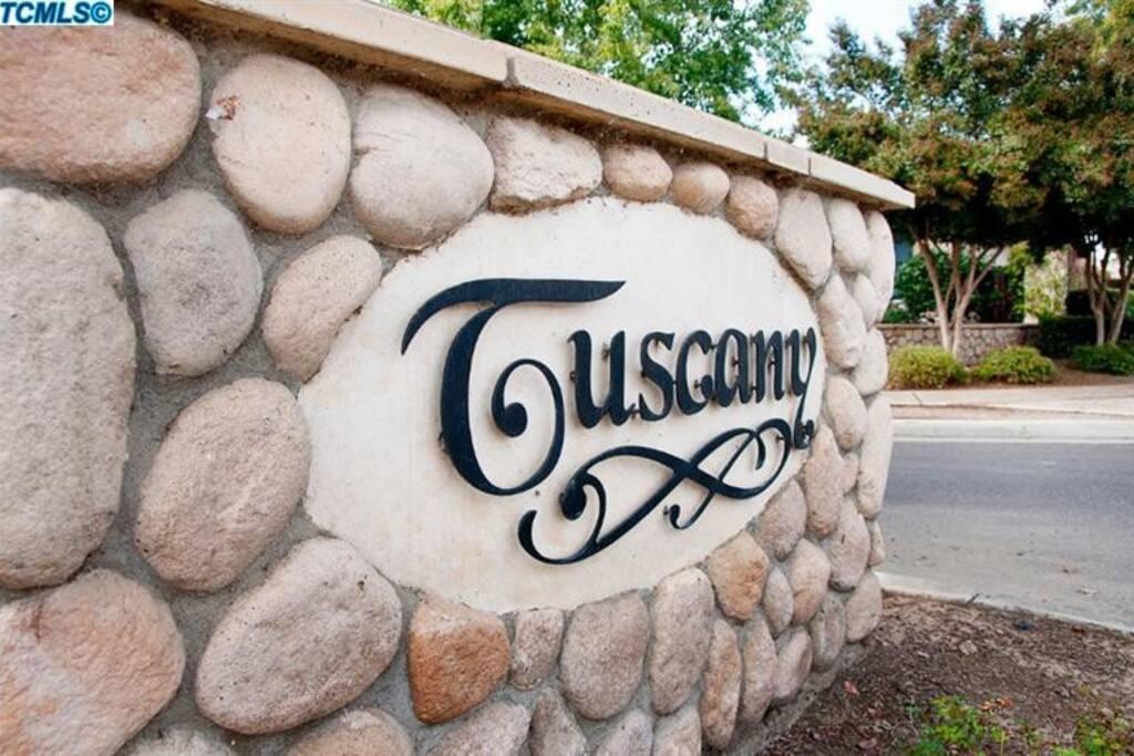 Tuscany is the name of my neighborhood.