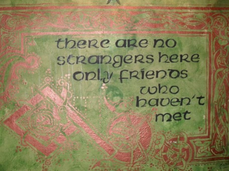 """There are no strangers here, only friends who haven't met "" William Butler Yeats"