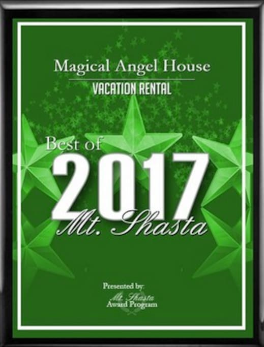 "Honored in 2017 for the third time to be awarded the ""Best Vacation Rental in Mt. Shasta"""