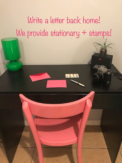 Write a letter back home to someone you love, we'll provide the stationary and stamps!