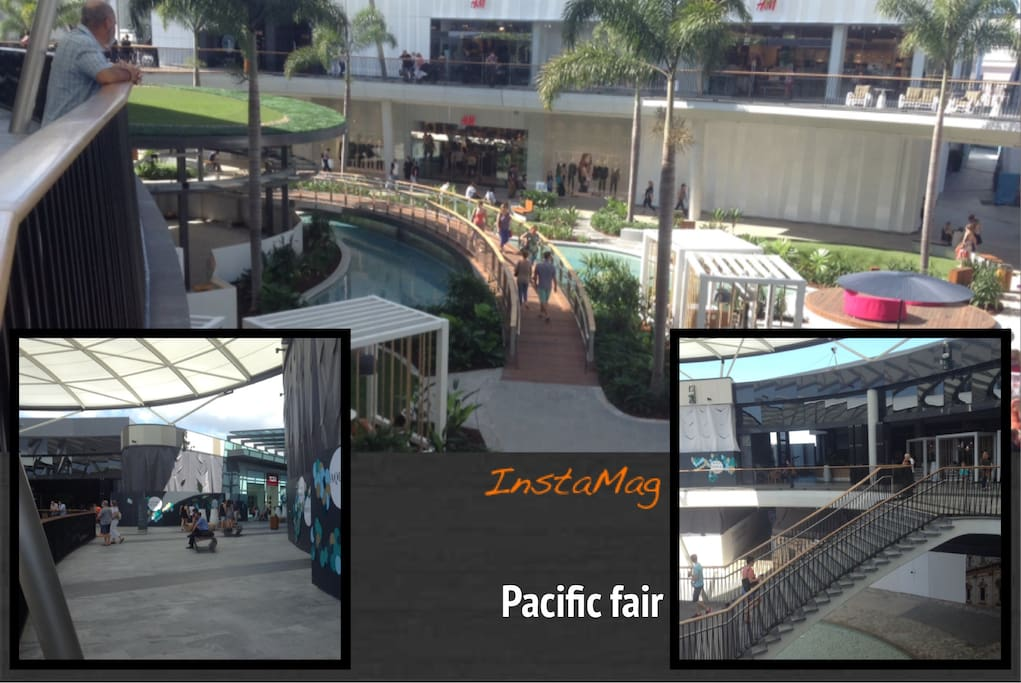 You can walk or dirve (5MIns)to gold coast newest attraction.the newly renovated and exciting Pacific Fair.