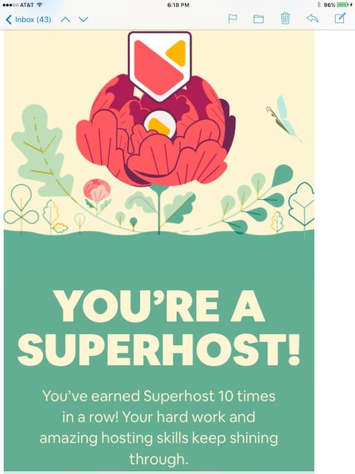 "Greetings, I'm proud to have earned ""Super Host 10 times in a row!"" You will be in good hands my friend."