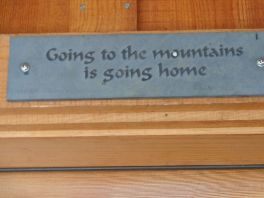 Welcome to the mountains and my home!