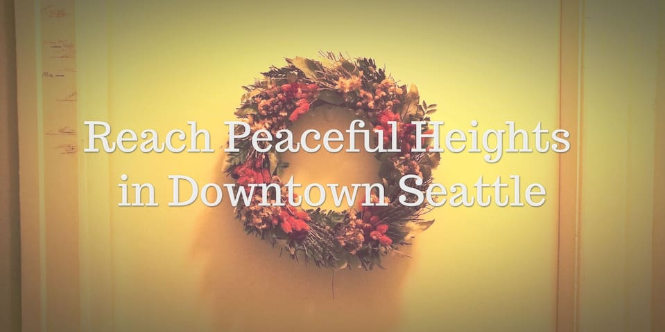 Reach Peaceful Heights in Downtown Seattle