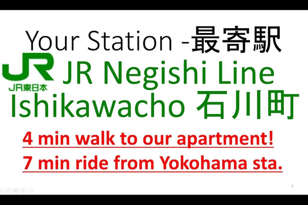 your sta. is JR Ishikawacho.from YOKOHAMA, 7 min ride! 最寄り駅はJR石川町で、横浜から電車で7分。石川町からアパートまでは徒歩4分です。