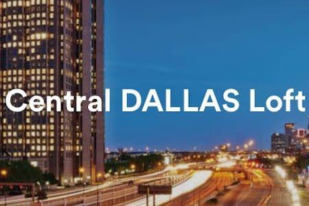 Central DALLAS Loft - Dallas