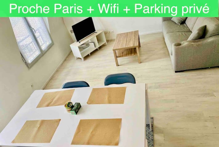Appartement proche Paris - Wifi - Parking privé