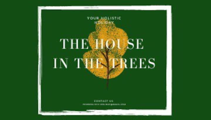 *The house in the trees*