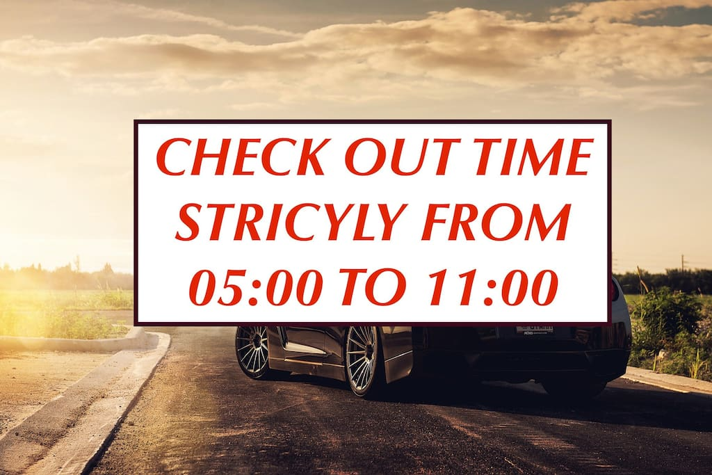 Check Out Time Strictly From 05:00 To 11:00