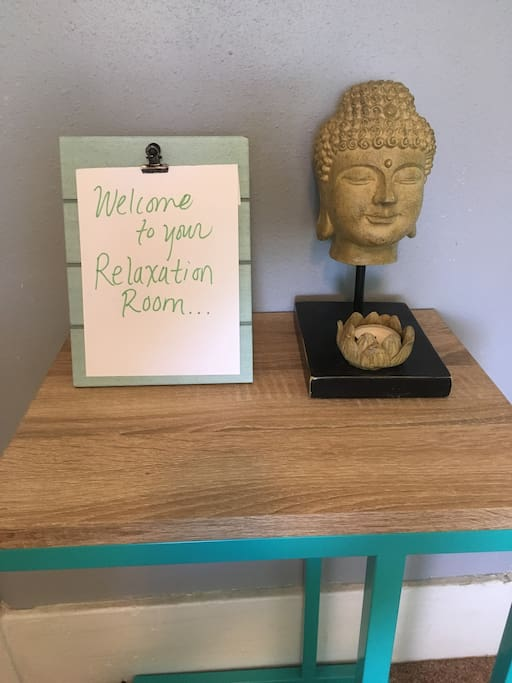 Welcome to your relaxation room.