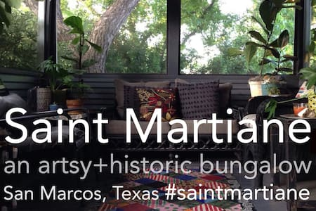 the Saint Martiane, an artsy and historic bungalow - San Marcos
