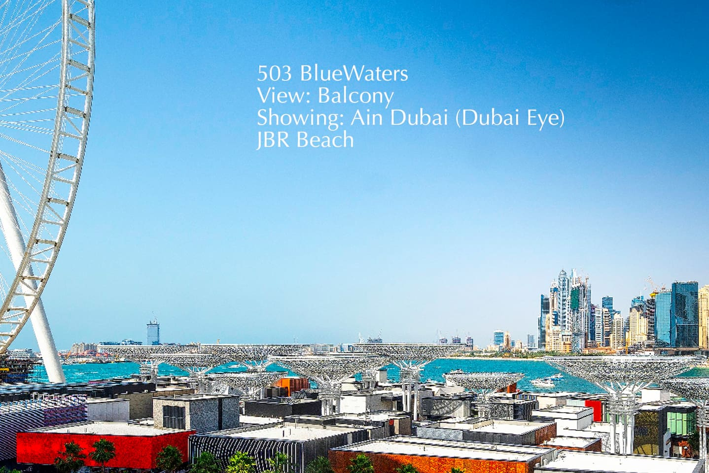 View from the L-Shaped balcony. Ain Dubai and the entire JBR Beach is visible, in addition to the neighborhood on the Bluewaters Island.