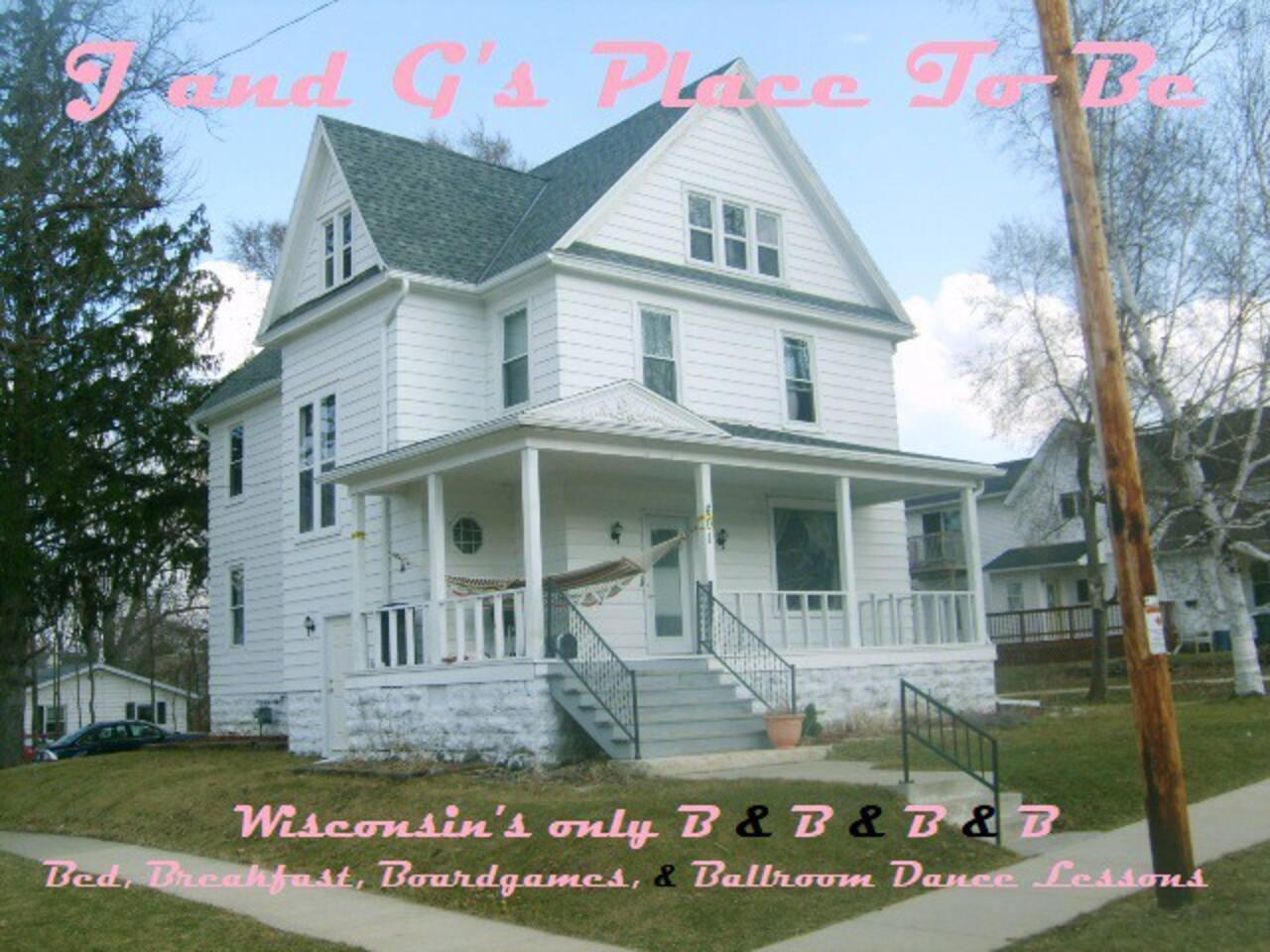 J and G's Place To Be Wisconsin's Only B & B & B & B Bed, Breakfast, Board Games, & Ballroom Dance Lessons