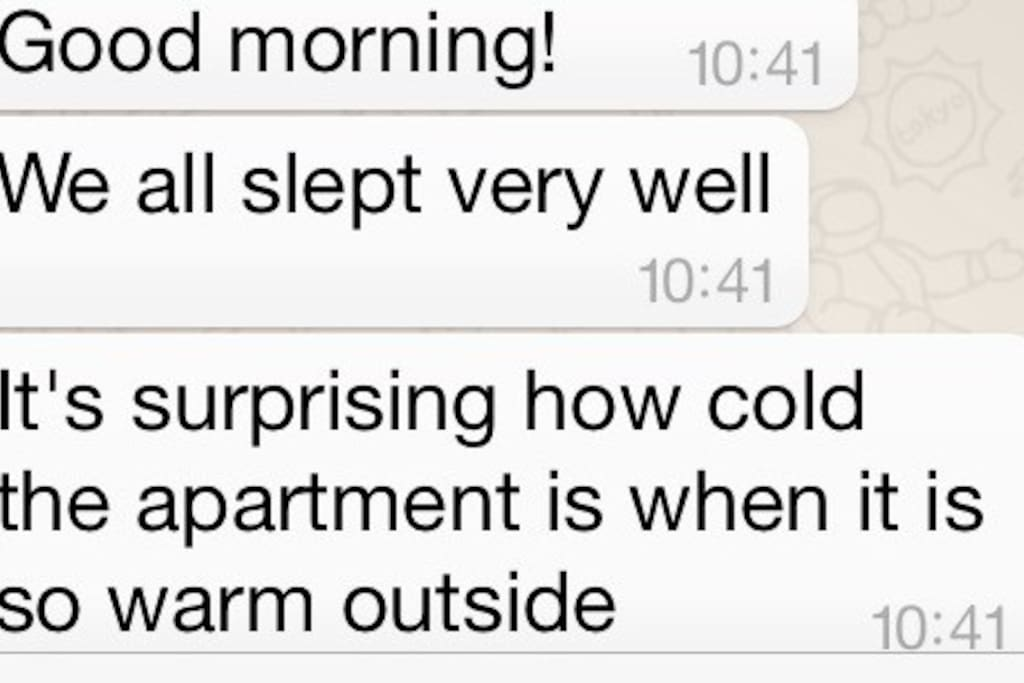 A recent guest's  message about how cold is the house.... when outside is hot! Even if there isn't AC.... ;)