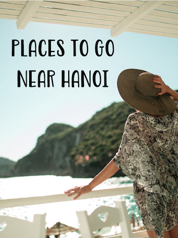 Places to go near Hanoi center