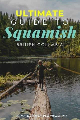The ULTIMATE guide to Squamish!