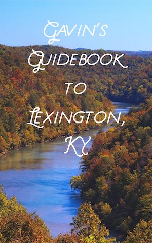 Gavin's Guidebook to Lexington