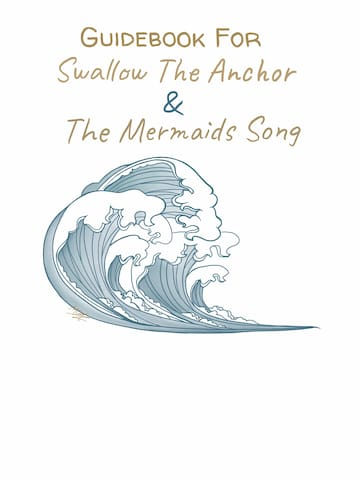 Guidebook For Swallow The Anchor & The Mermaid's Song