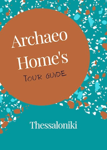 Archaeo Home's Tour Guide of Thessaloniki